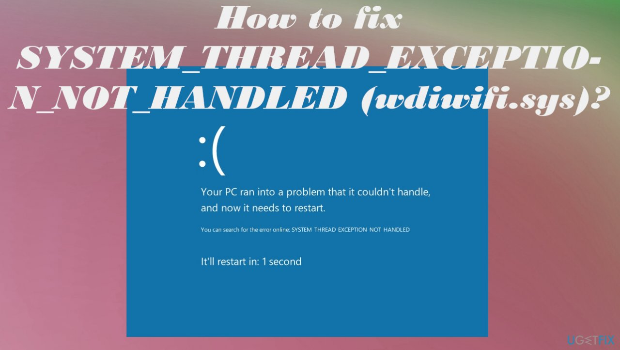 SYSTEM_THREAD_EXCEPTION_NOT_HANDLED (wdiwifi.sys)