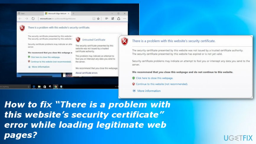 There is a problem with this website's security certificate occurring on various browsers