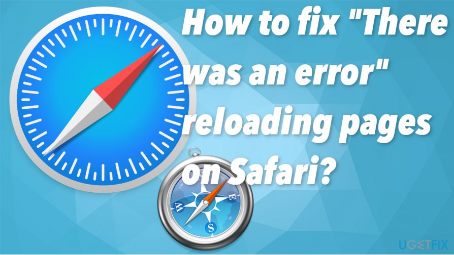 """There was an error"" reloading pages on Safari issue"