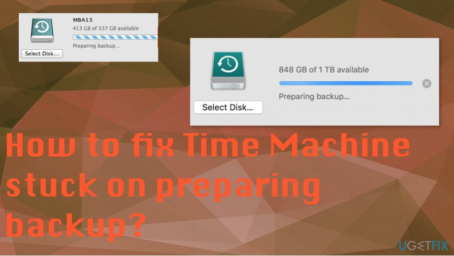 How to fix Time Machine stuck on preparing backup