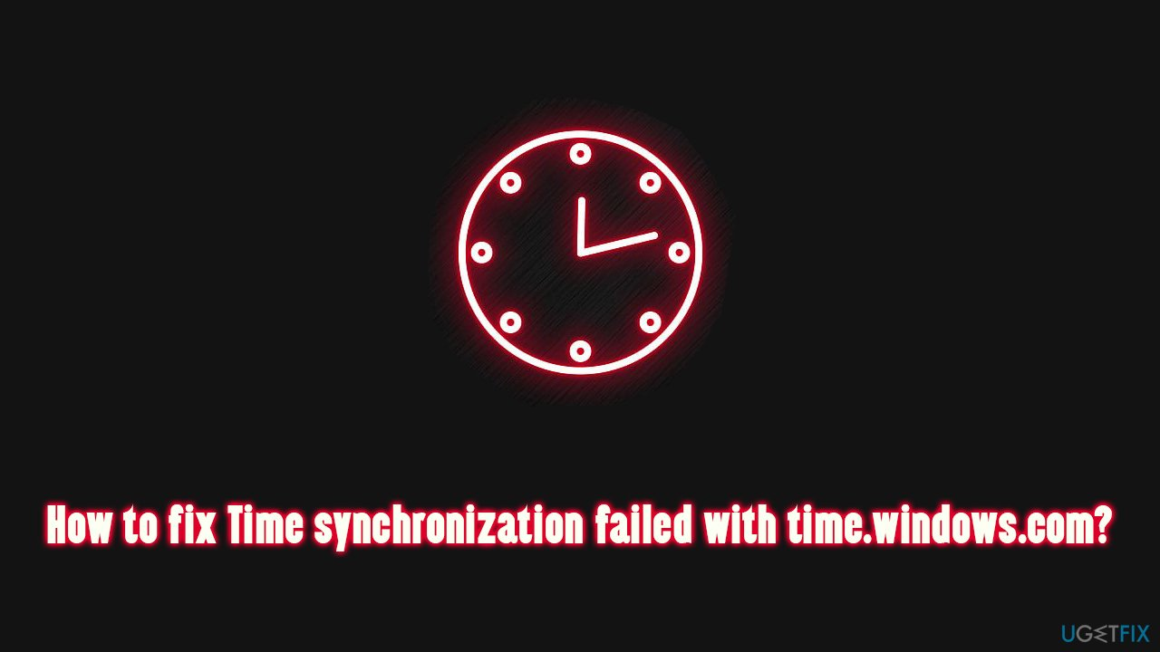 How to fix Time synchronization failed with time.windows.com?