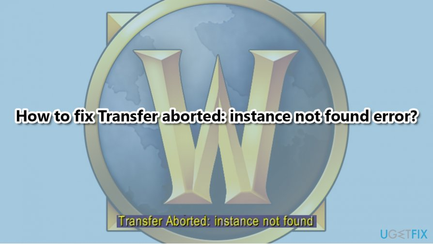 How to fix Transfer aborted: instance not found error?