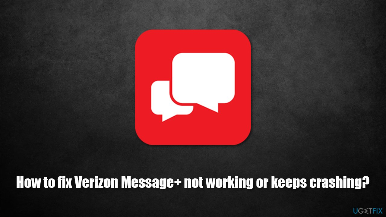 How to fix Verizon Message+ not working or keeps crashing?