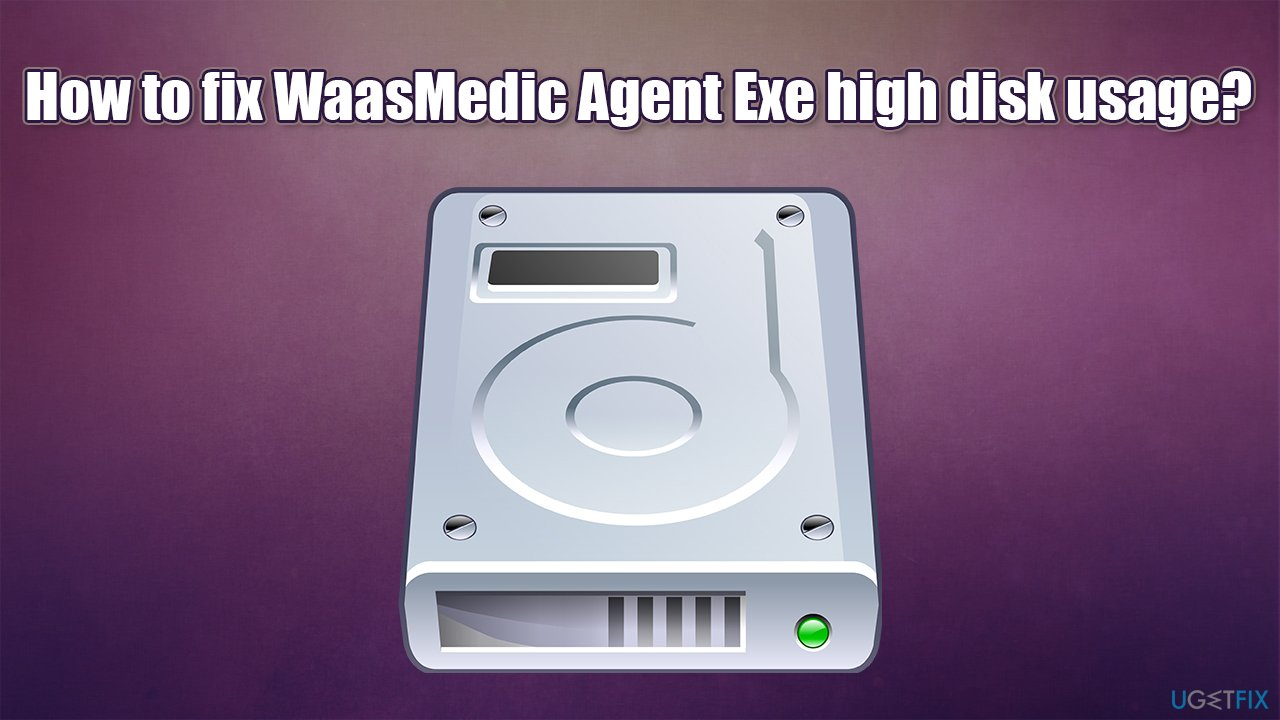 How to fix WaasMedic Agent Exe high disk usage?