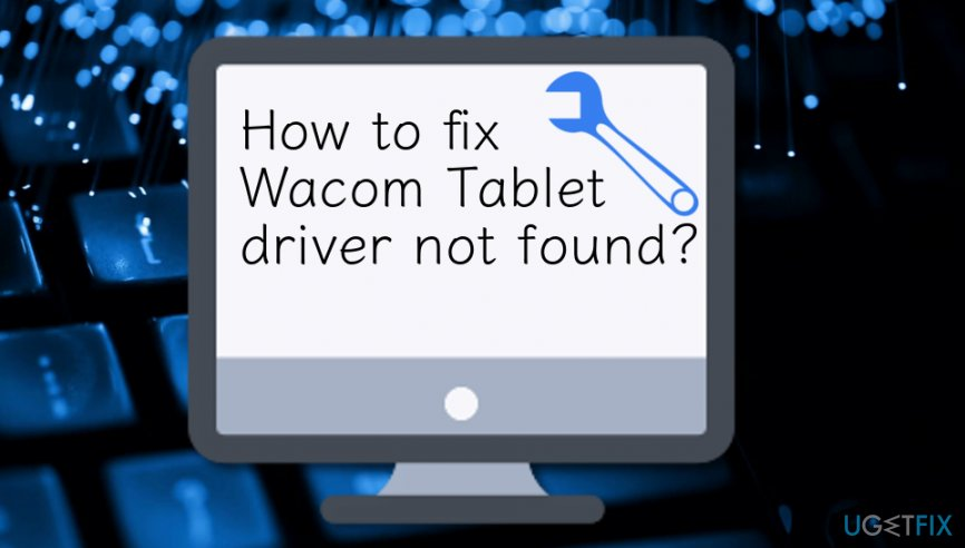 How to fix Wacom Tablet driver not found?