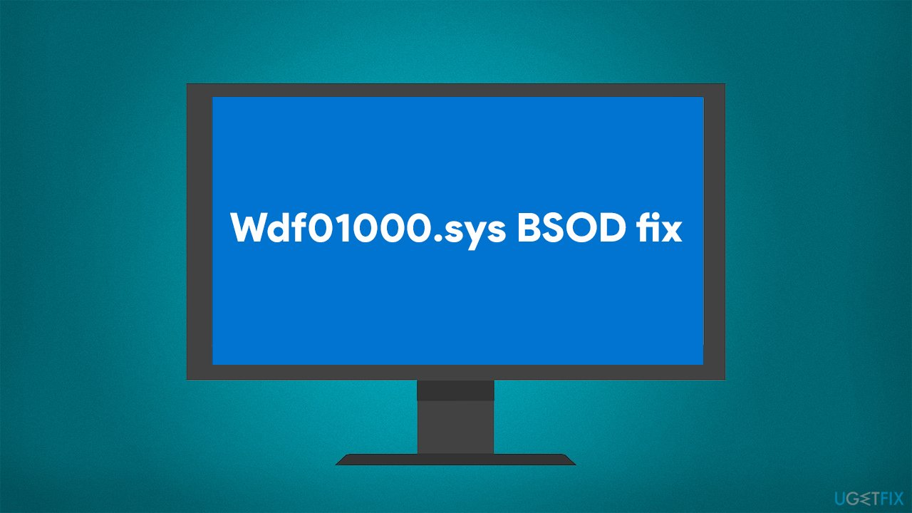 How to fix Wdf01000.sys Blue Screen error in Windows 10?