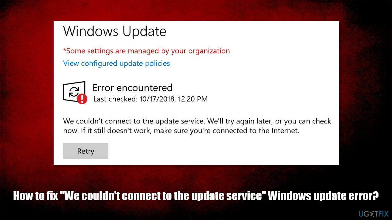 """How to fix """"We couldn't connect to the update service"""" Windows update error?"""