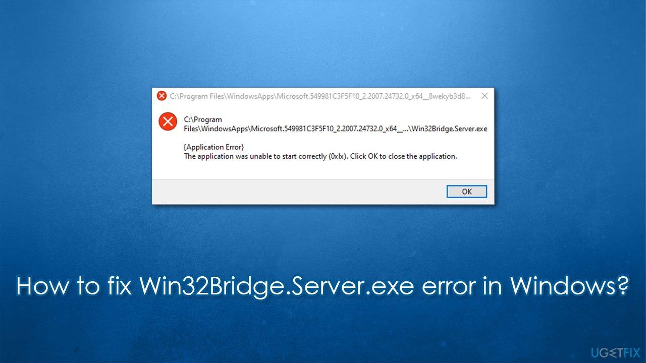 How to fix Win32Bridge.Server.exe error in Windows?