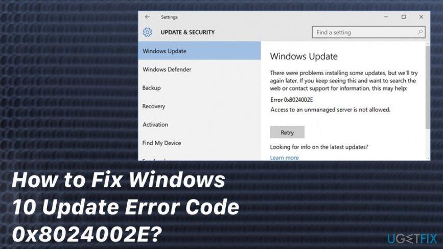 How to Fix Windows 10 Update Error Code 0x8024002E?
