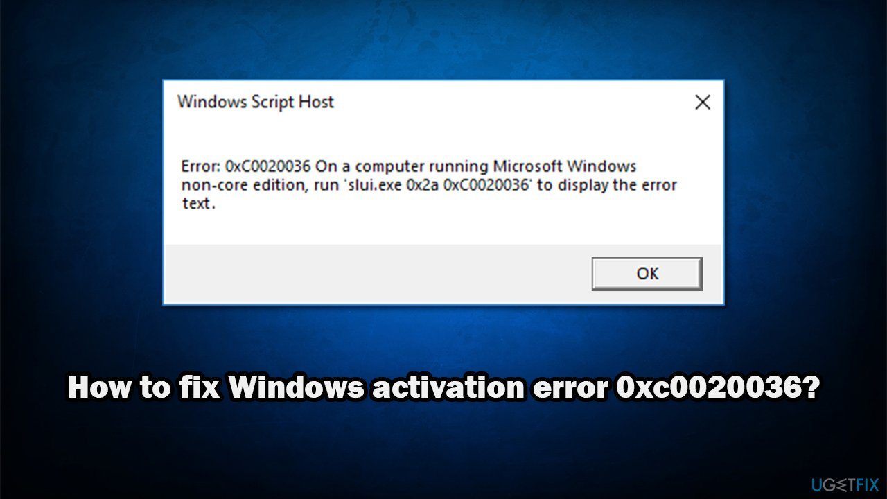 How to fix Windows activation error 0xc0020036?