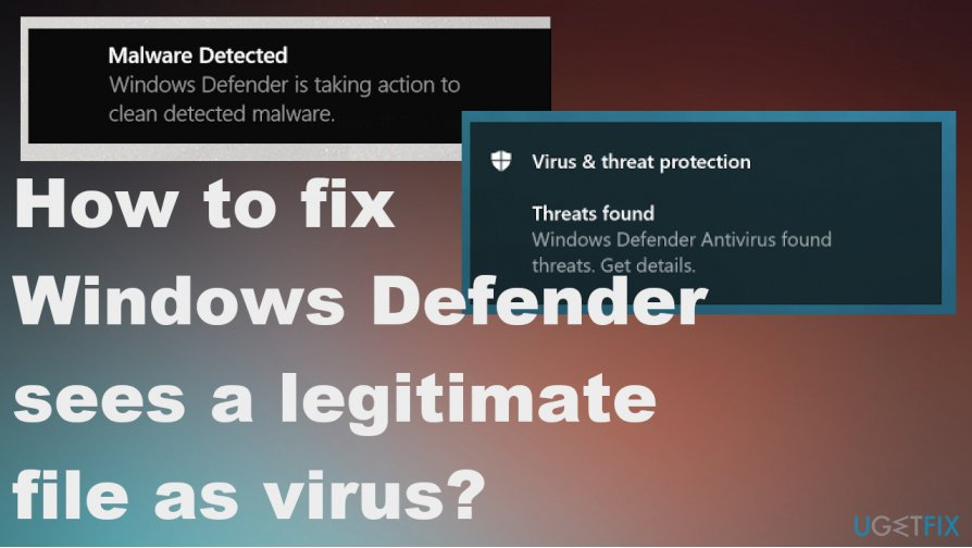 Windows Defender sees a legitimate file as virus issue
