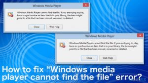 """How to fix """"Windows media player cannot find the file"""" error?"""
