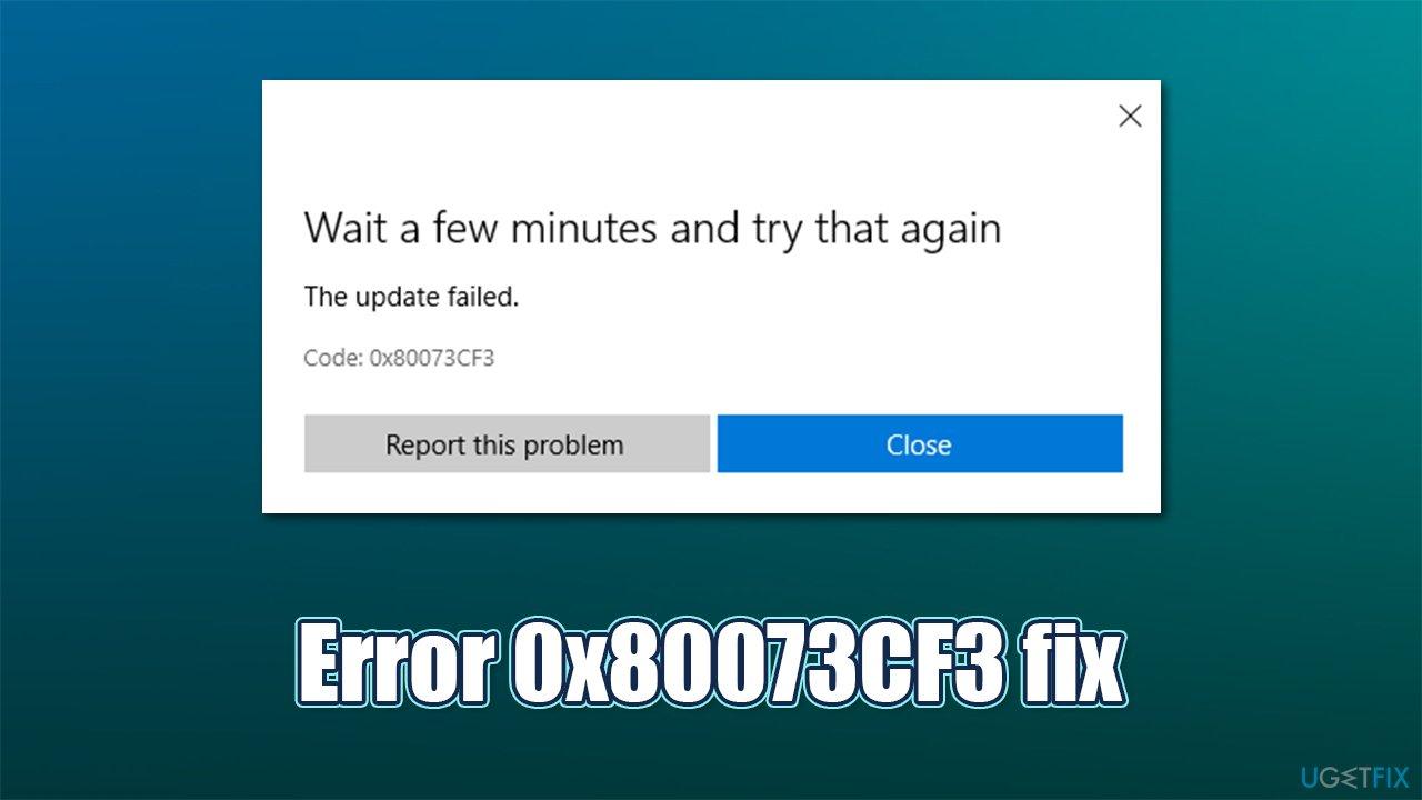 How to fix Windows Store error 0x80073CF3?
