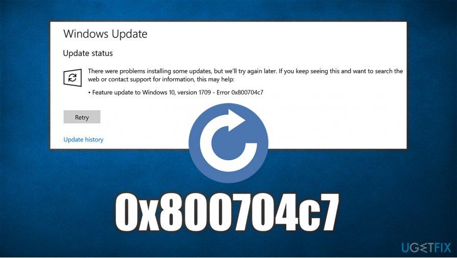 How to fix Windows update error 0x800704c7?