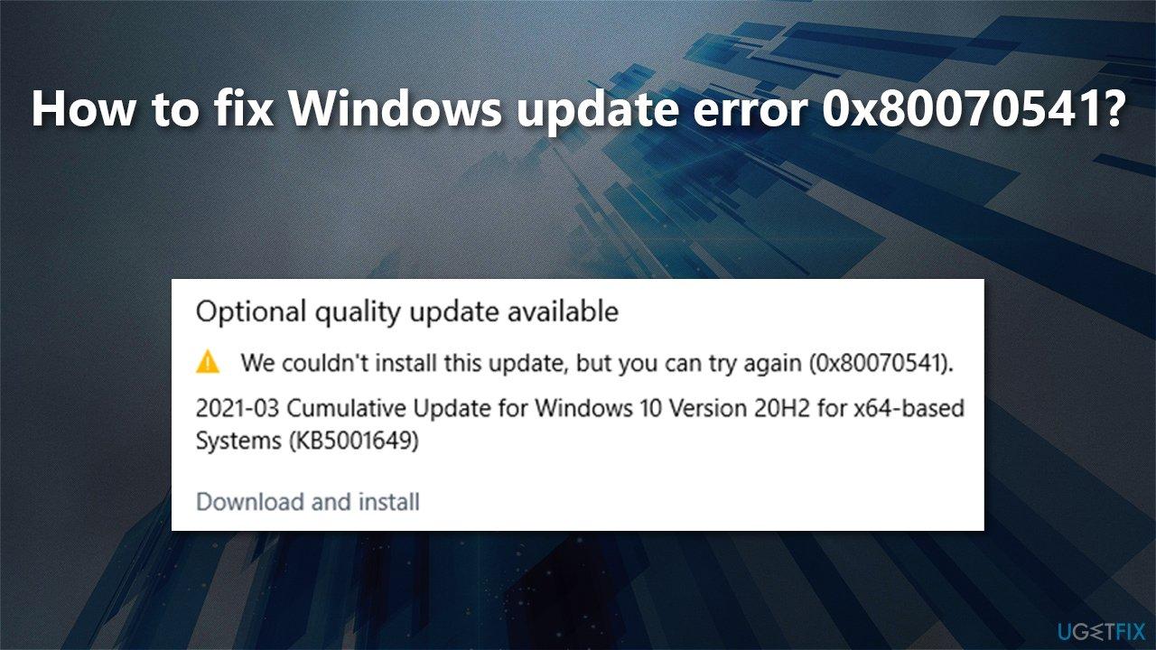 How to fix Windows update error 0x80070541?