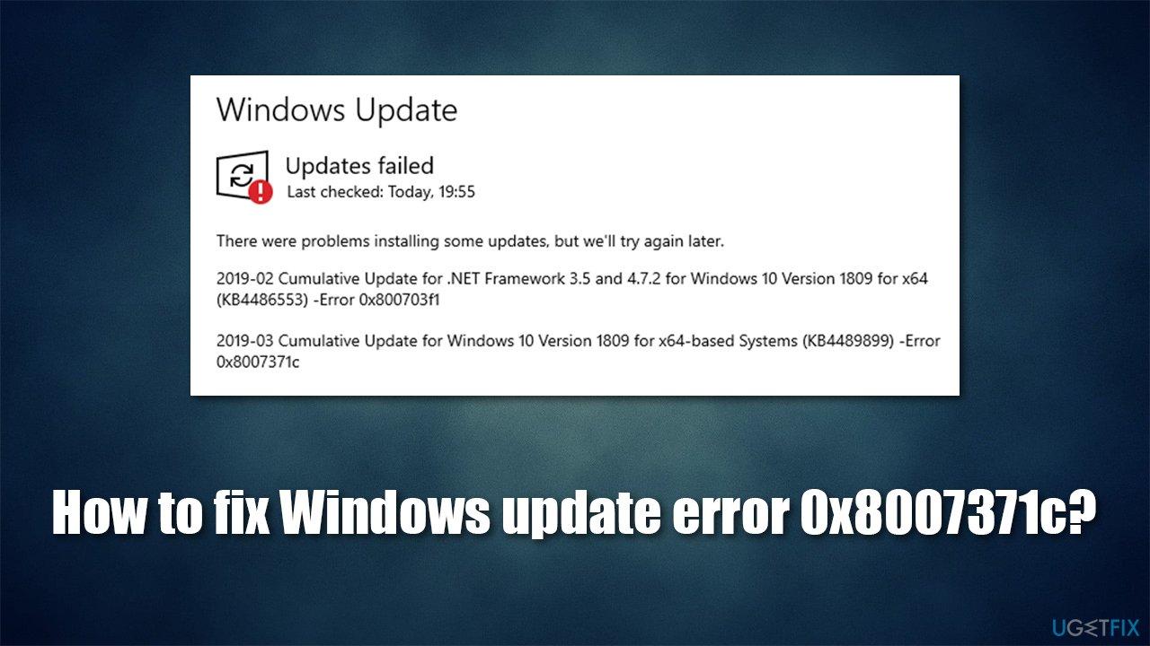 How to fix Windows update error 0x8007371c?