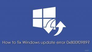 How to fix Windows update error 0x800f0989?