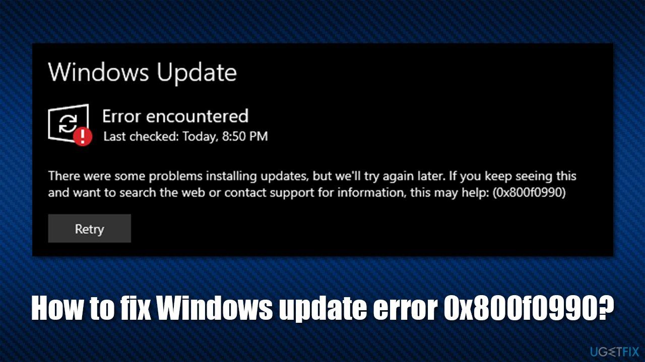 How to fix Windows update error 0x800f0990?
