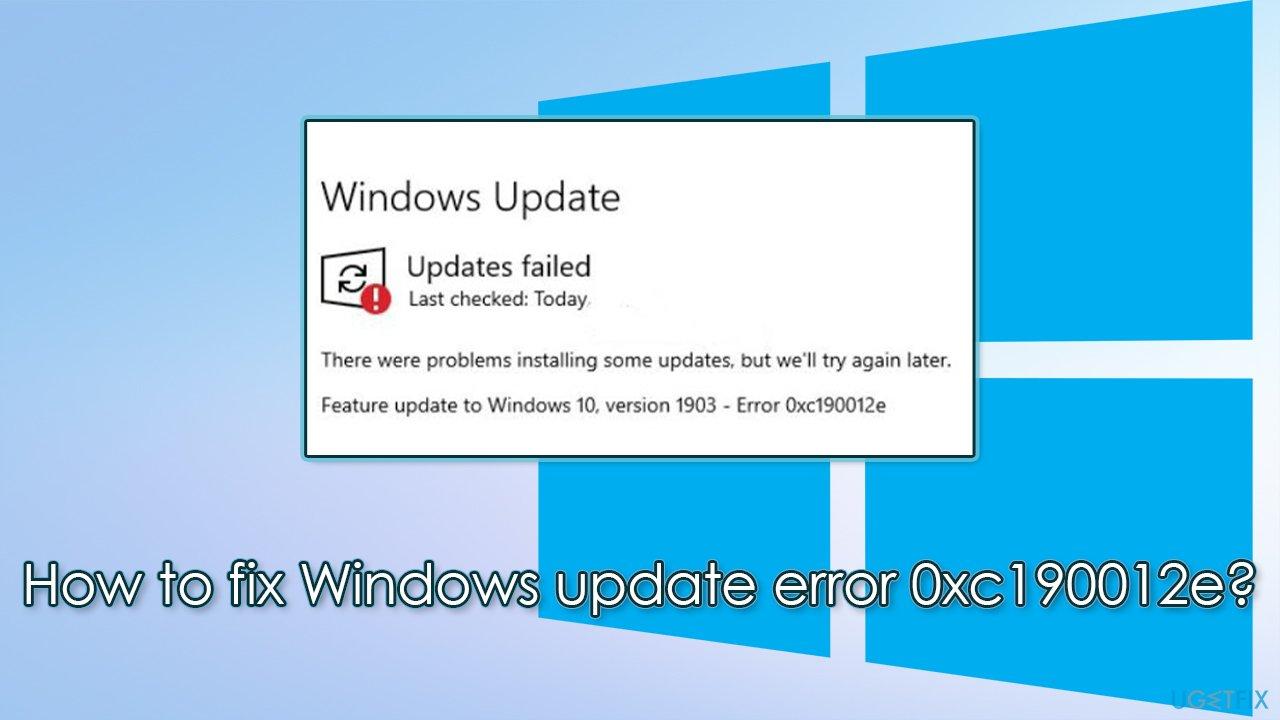 How to fix Windows update error 0xc190012e?