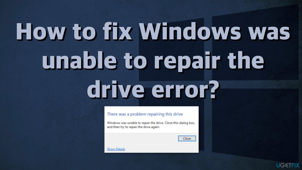 How to fix Windows was unable to repair the drive error?