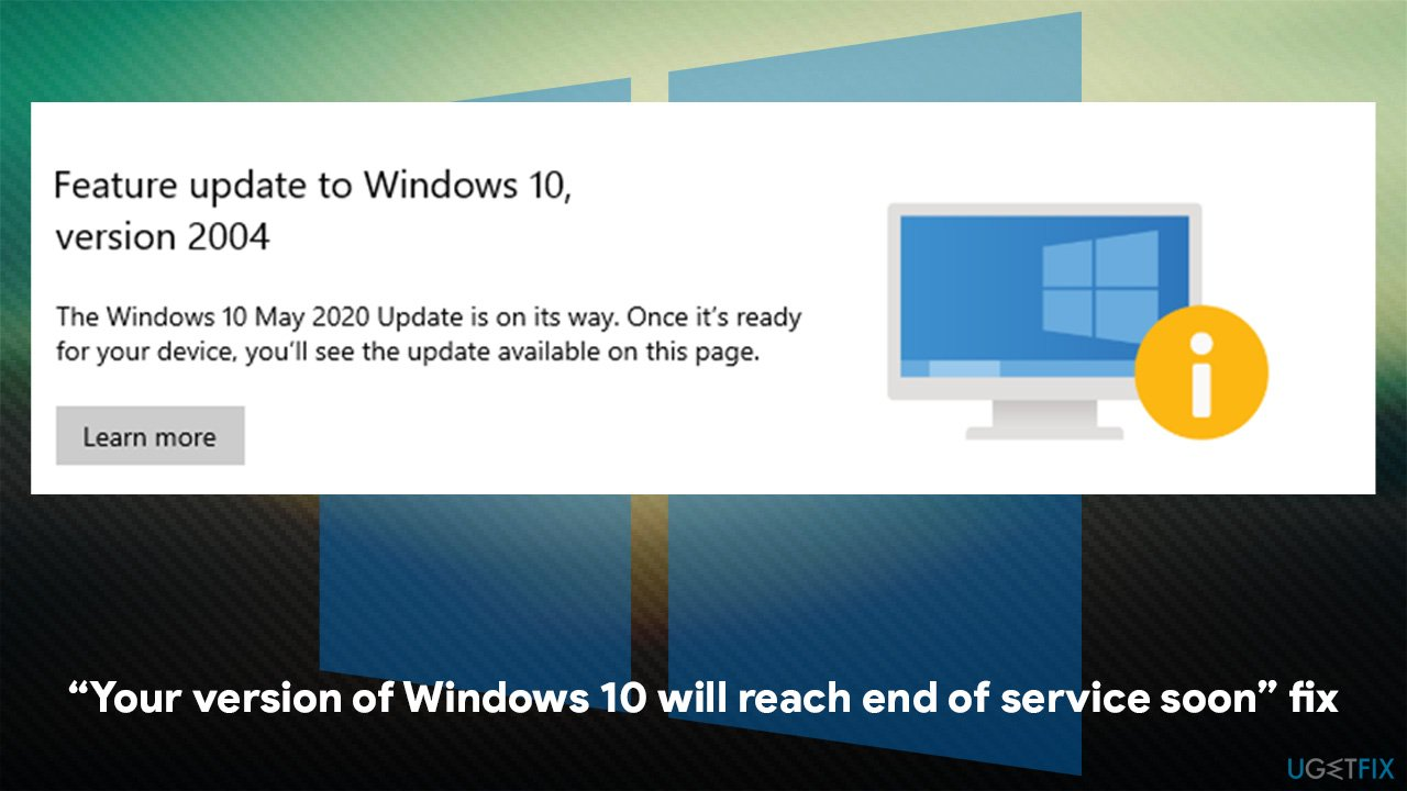 How to fix Your version of Windows 10 will reach end of service soon message?