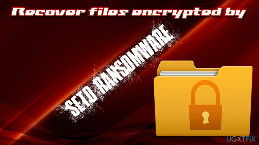 How to recover files encrypted by Seto ransomware?