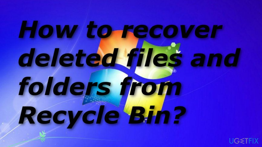 Recover deleted files after emptying Recycle Bin