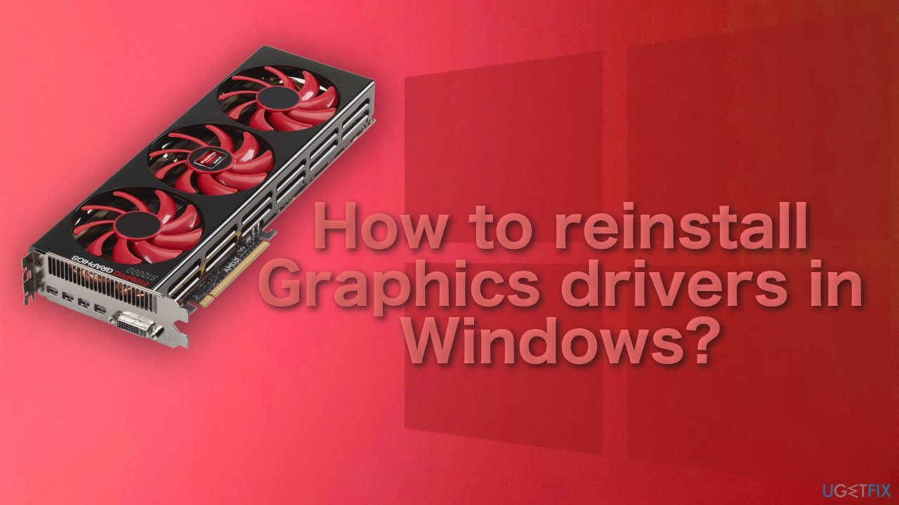 How to reinstall Graphics drivers in Windows?
