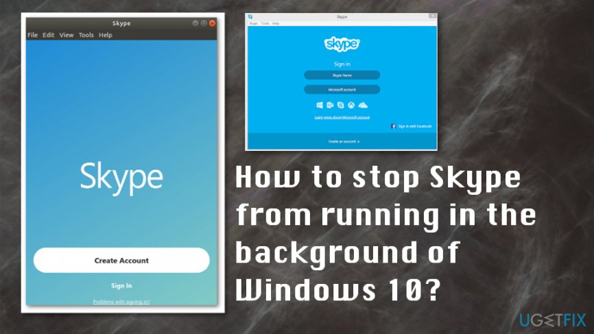How to stop Skype from running in the background of Windows 10?