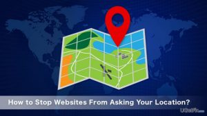 How to Stop Websites From Asking Your Location?
