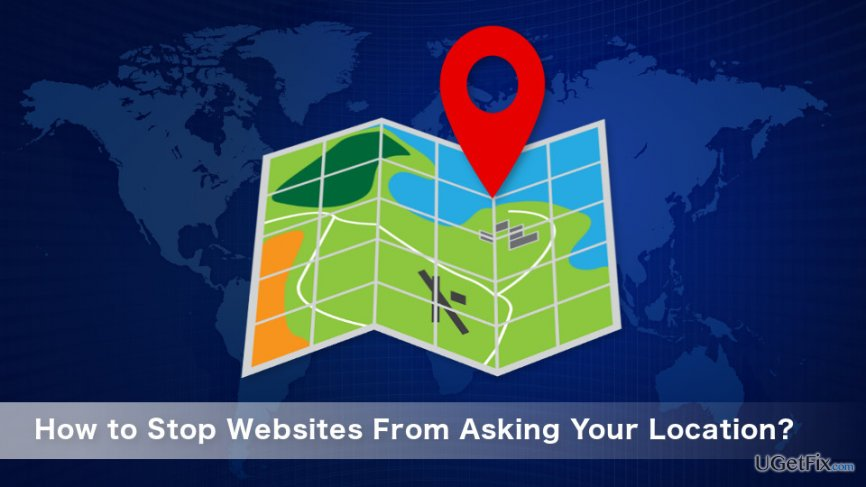 Stop Websites From Asking Your Location