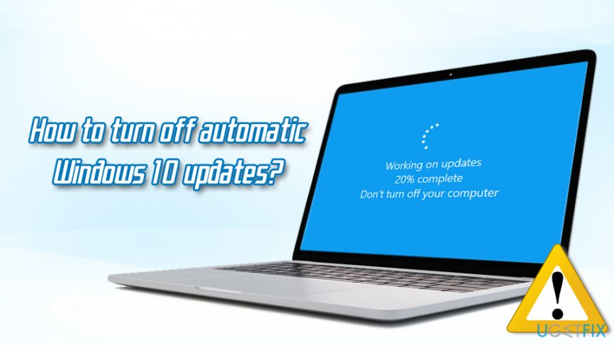 How to turn off automatic Windows 10 updates?