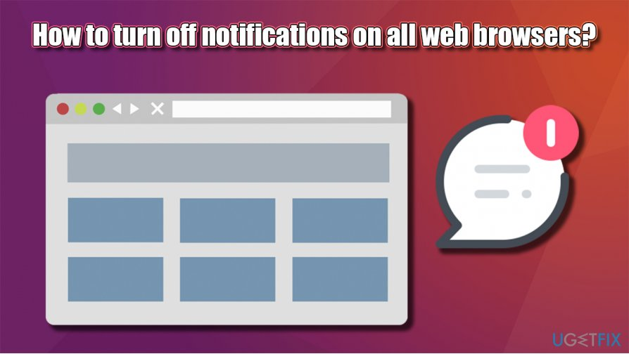 How to turn off web notifications on the major web browsers?