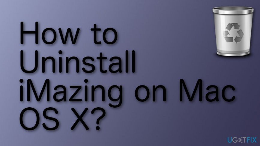 How to Uninstall iMazing on Mac OS X