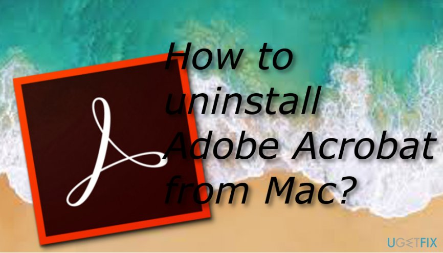 How to uninstall Adobe Acrobat from Mac?