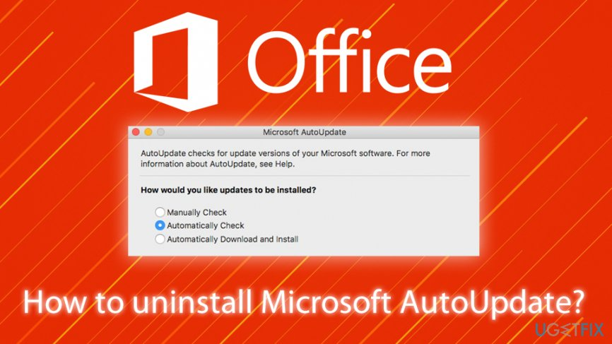 How to uninstall Microsoft AutoUpdate?