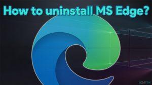 How to uninstall MS Edge (Chromium) in Windows?