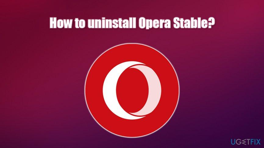 Uninstall Opera Stable