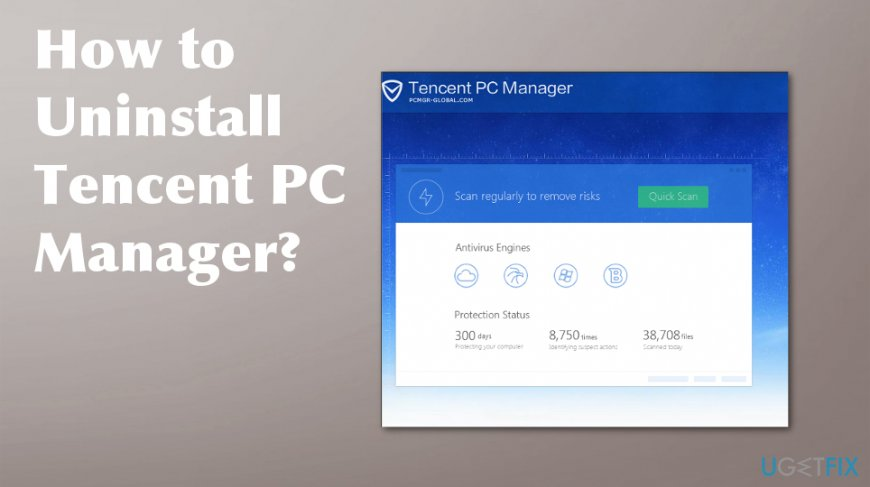 Tencent PC Manager removal