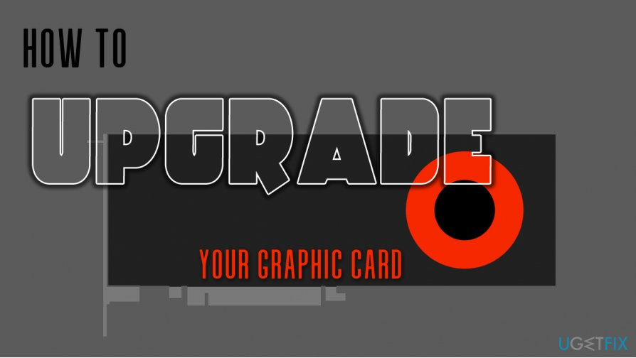 How to upgrade your graphics card?