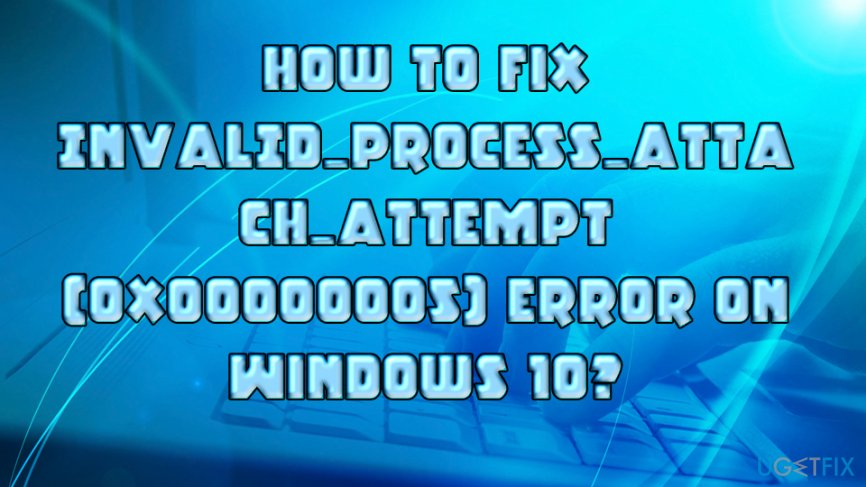 INVALID_PROCESS_ATTACH_ATTEMPT (0x00000005) error fix