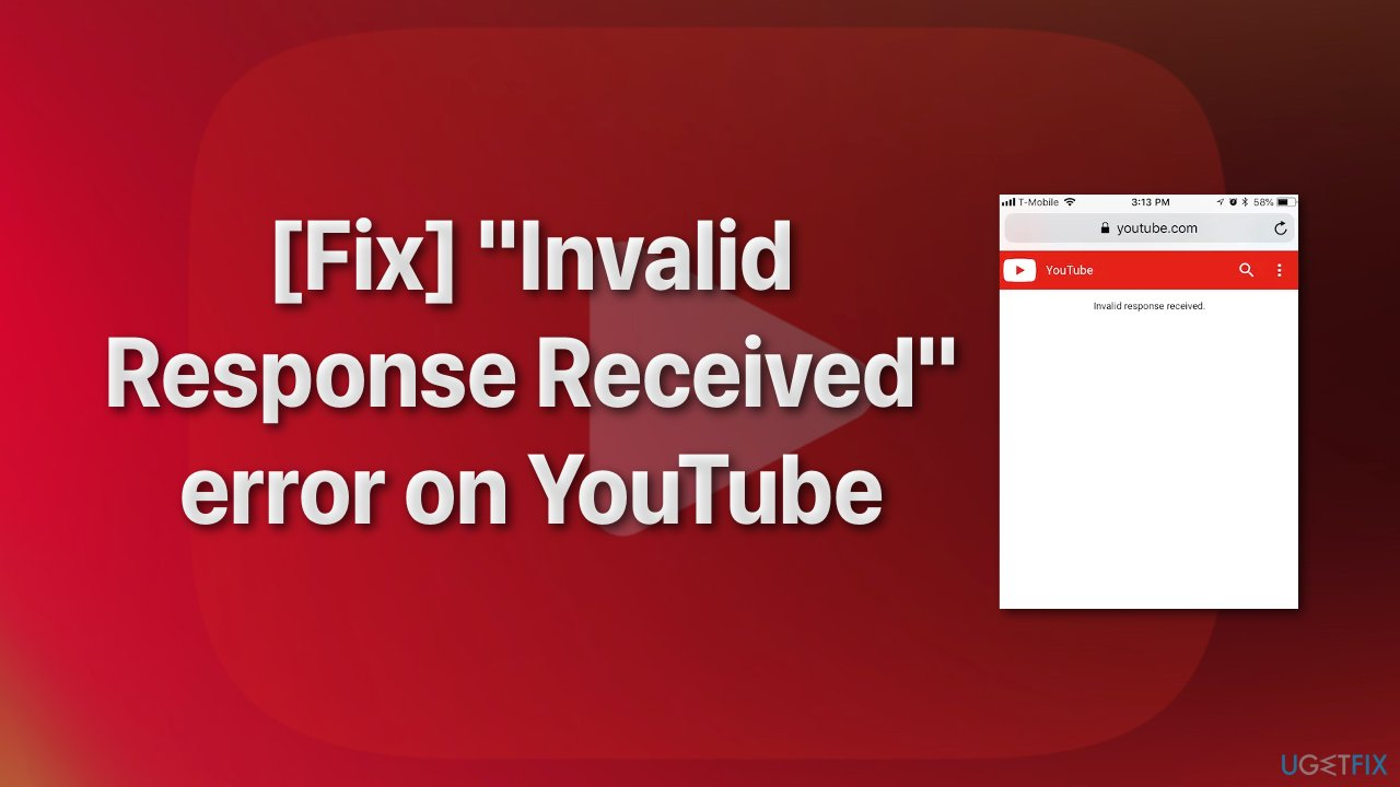 """""""Invalid Response Received"""" error on YouTube"""