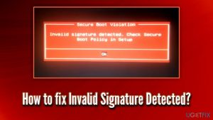 How to fix Invalid Signature Detected?