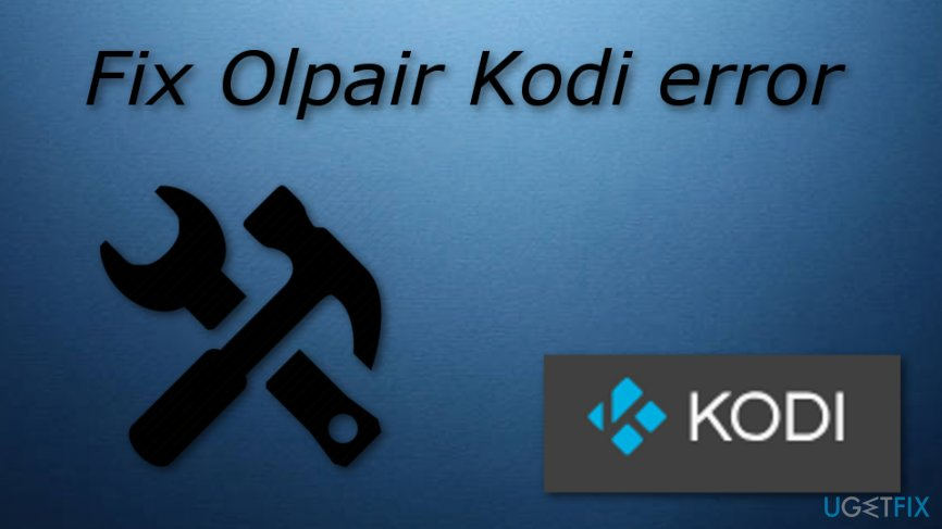 Olpair Kodi error fixing