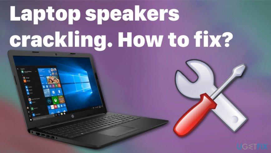 Laptop speakers crackling fix