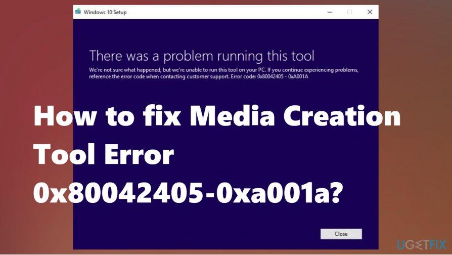 Fix Media Creation Tool Error 0x80042405-0xa001a