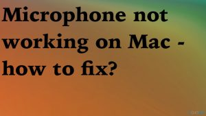 Microphone not working on Mac – how to fix?