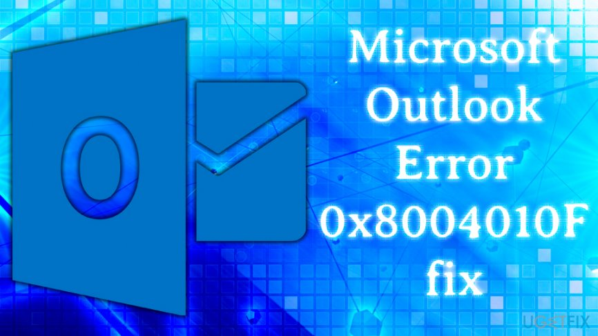 Fix Microsoft Outlook Error 0x8004010F