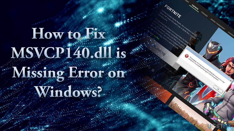 How to fix MSVCP140 dll is missing error on Windows?
