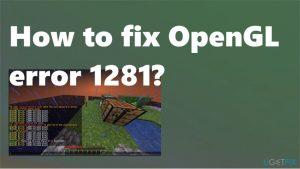How to fix OpenGL error 1281?